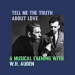 Tell+me+the+truth+about+love%3A+a+musical+evening+with+W.H.+Auden